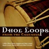 Dhol Loops From The Caucasus - Shalakho