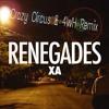 X - Ambassadors - Renegade (Crazy Circus & 4WH Remix)