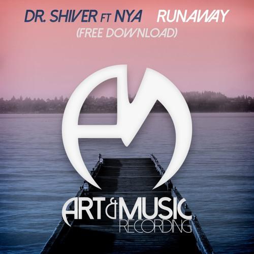 Dr. Shiver ft Nya - Runaway [FREE DOWNLOAD]