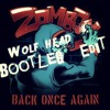 Zomboy - Back Once Again (Wolf Head Bootleg /Edit |Free