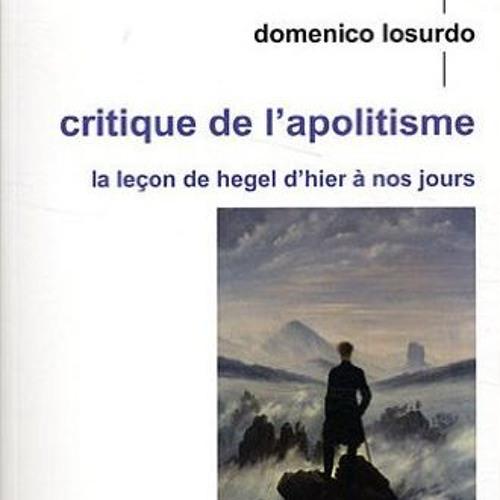 Critique de l'apolitisme. La leçon de Hegel d'hier à nos jours.