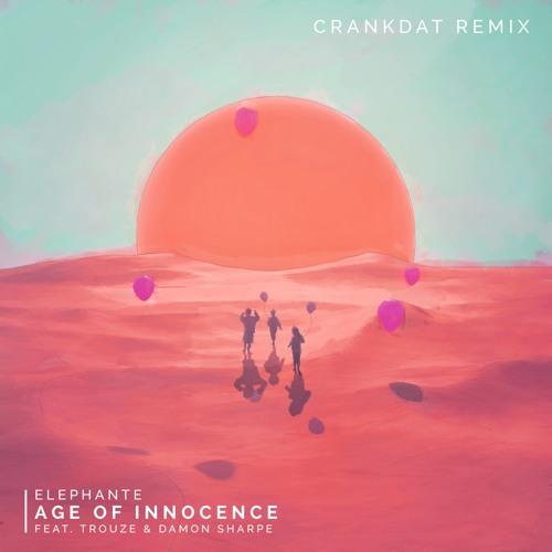 Elephante - Age Of Innocence (CrankDat Remix)