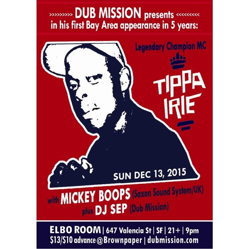 Tippa Irie alongside Mickey Boops (Saxon Sound System) at Dub Mission - Part 1 [FREE DOWNLOAD]