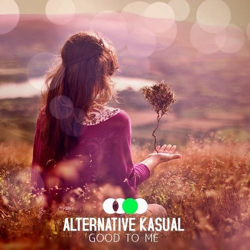Alternative Kasual - Good To Me (Original Mix)
