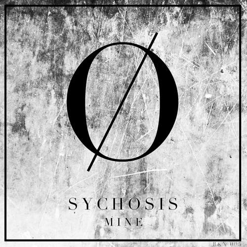 Sychosis - Mine (Original Mix)