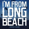 Snoop Dogg - I'm From Long Beach │Free DL in Link↓