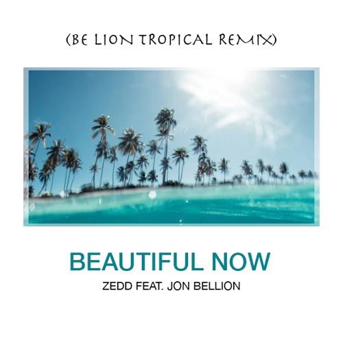 Zedd - Beautiful Now (feat. Jon Bellion) [Be Lion Bootleg] » FREE DOWNLOAD