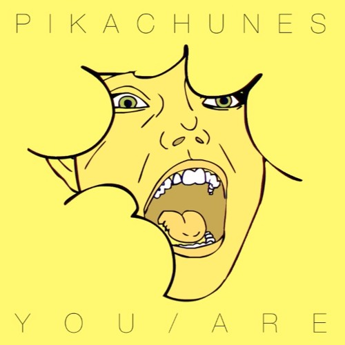 Pikachunes - You Are