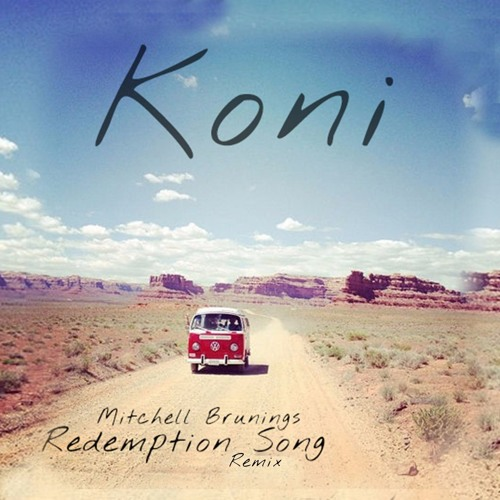 Mitchell Brunings - Redemption Song - Bob Marley Cover (Koni Bootleg)