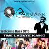 Time Lagaye Kaiko (Welcome Back) Armaan Remix 2015