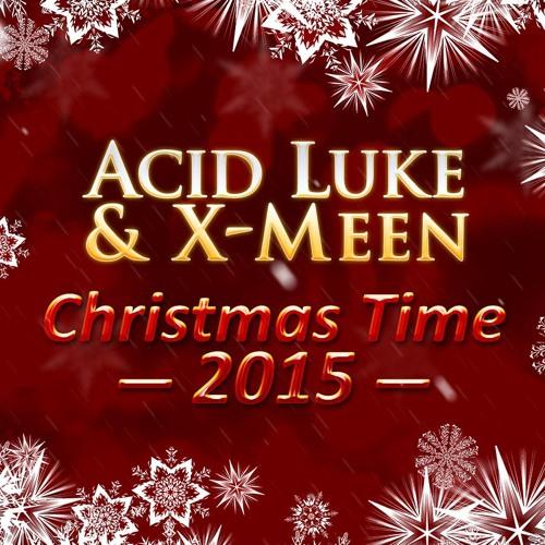 Acid Luke & X-Meen - Christmas Time 2015 (Original Mix)