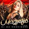 DJ Má Rodrigues - MAGNIFIC @LIVE SET