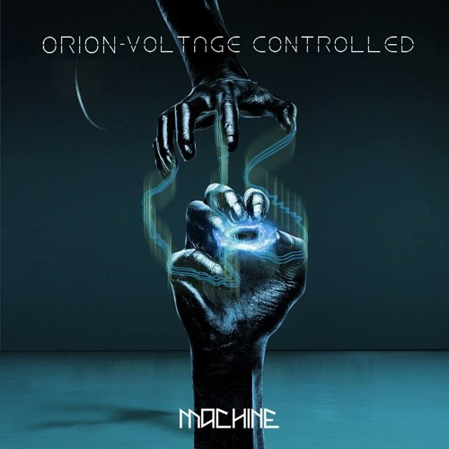 Orion - Voltage Controlled [Machine] - OUT NOW