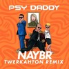 Psy - Daddy (Naybr Twerkahton Remix)FREE DOWNLOAD