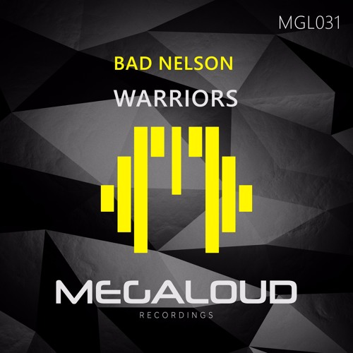 Bad Nelson - Warriors (Original Mix) [OUT NOW!]