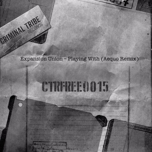 Expansion Union - Playing With (Aequo Remix)[CTRFREE015 25.12.2015]