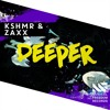 KSHMR & ZAXX - Deeper [FREE DOWNLOAD]