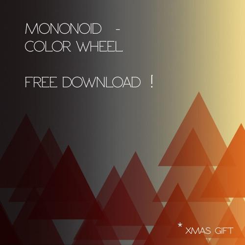 MONONOID - Color Wheel * Xmas gift *  [FREE DOWNLOAD]