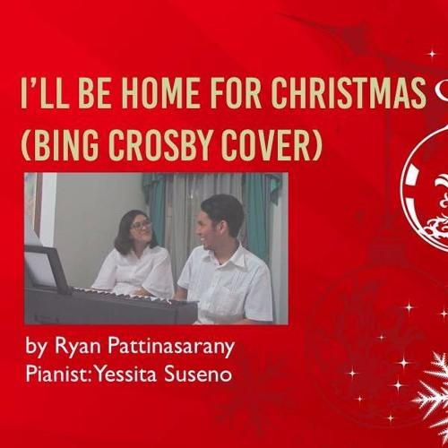 ill be home for christmas bing crosby cover pianist yessita suseno by ryan pattinasarany free listening on soundcloud - I Ll Be Home For Christmas Bing Crosby