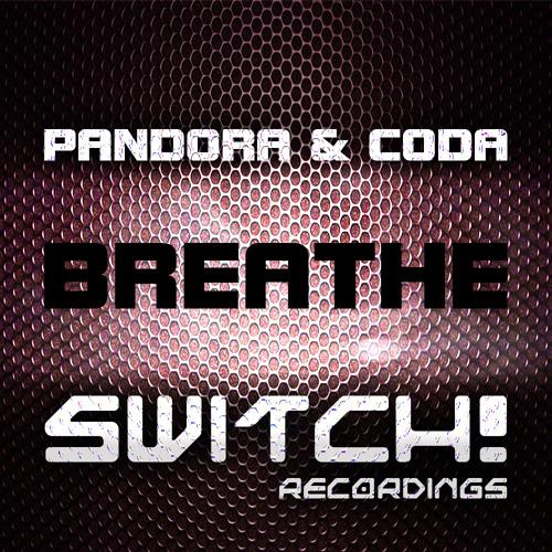 PANDORA & CODA - BREATHE - SWITCH! RECORDINGS FREE001