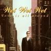 Wet Wet Wet  - Love Is All Around [DJ Bryan C Flow]