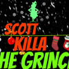 Killaminati x Dereck Scott - The Grinch