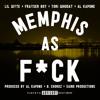 Memphis As F*ck (feat. Lil Wyte, Frayser Boy, Al Kapone)