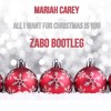 Mariah Carey - All I Want For Christmas Is You (ZABO Bootleg) *FREE DOWNLOAD* [FULL IN DOWNLOAD]