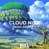 Dead Gravity – Cloud Nine [Buy = Free DL]