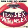 Bueno Clinic X DNF & Vnalogic - I Love Sex With My Ex (NEXBOY Remix)