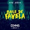 Mc João- Baile de Favela - Dennis Remix