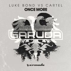 Luke Bond Vs CARTEL - Once More (Radio Edit)