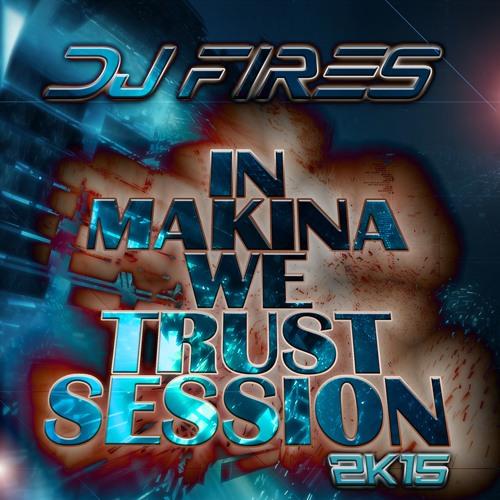 Dj Fires - In Makina We Trust Sesion 2k15