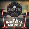 The Imperial March (Darth Vader's Theme) - Cumbia Drive [FREE DOWNLOAD]