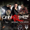 Messiah Ft Tali Y Lito Kirino - Ohh Kill Em (Baby Records Inc)