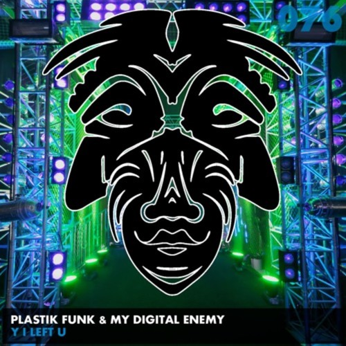 Plastik Funk & My Digital Enemy - Y I Left U (Original Mix)