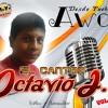 Octavio J Oye Mujercita - Vol. 2-2015 - Sale pronto ▶ AUDIOVISUAL ᴴᴰ✔ MY RECORD´S PRODUCCIONES