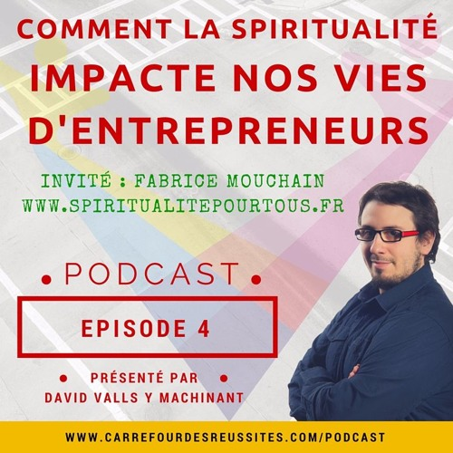 La Spiritualité Et L'entrepreneuriat - Episode 4 - RDV Au CDR