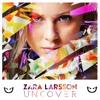Uncover (Tyron Hapi KicknBass Bootleg) Zara Larsson