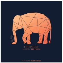 Fireproof (feat. Dustin Paul)
