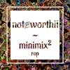 notɇworthii / minimix2 / rap