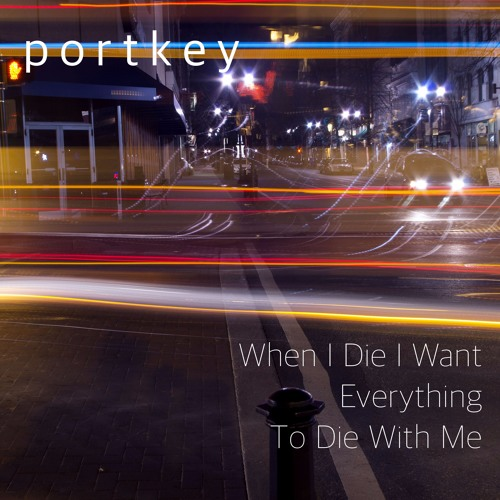 Portkey - When I Die I Wan Everything To Die With Me - 02 If I Could Touch The Sun