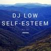DJ Low Self-Esteem Mix: 001