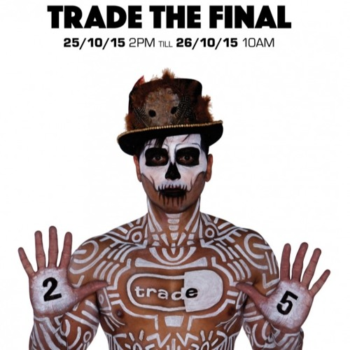 Live at Trade The Final (Last Set) 25.10.15