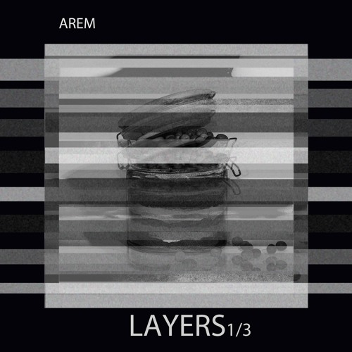 Arem - LAYERS 1/3 (Snippet)
