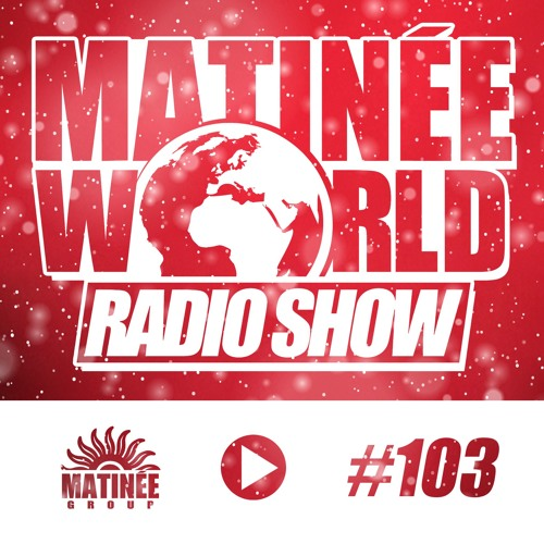 MATINEE WORLD 103