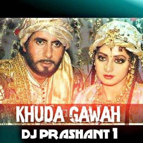 Khuda Gawah Eid Special Dj Prashant 1 By Dj Prashant 1 Mumbai On Soundcloud Hear The World S Sounds