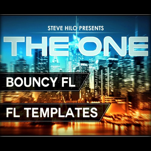 THE ONE: Bouncy FL - FL Studio 12 template