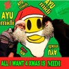 AYU MIDI - ALL I WANT 4 XMAS IS MIDI - LIVE JAM !!
