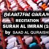 BEAUTIFUL QURAN  RECITATION  SURAH AL IMRAN  by  SAAD AL QURESHI